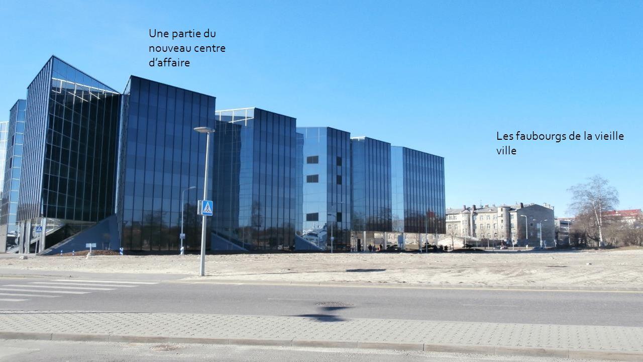 Une partie du nouveau centre daffaire Les faubourgs de la vieille ville