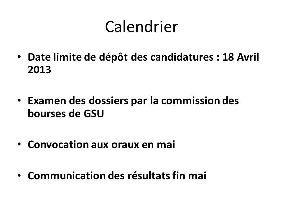 Calendrier Date limite de dépôt des candidatures : 18 Avril 2013 Examen des dossiers par la commission des bourses de GSU Convocation aux oraux en mai Communication des résultats fin mai