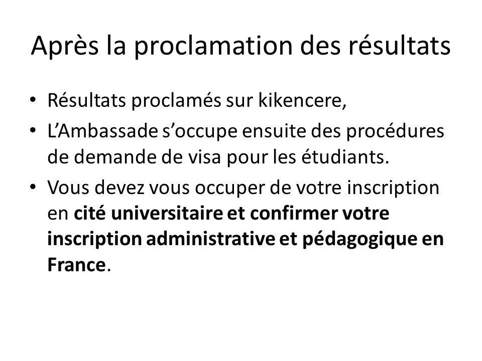Après la proclamation des résultats Résultats proclamés sur kikencere, LAmbassade soccupe ensuite des procédures de demande de visa pour les étudiants.