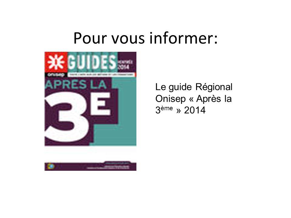 Pour vous informer: Le guide Régional Onisep « Après la 3 ème » 2014