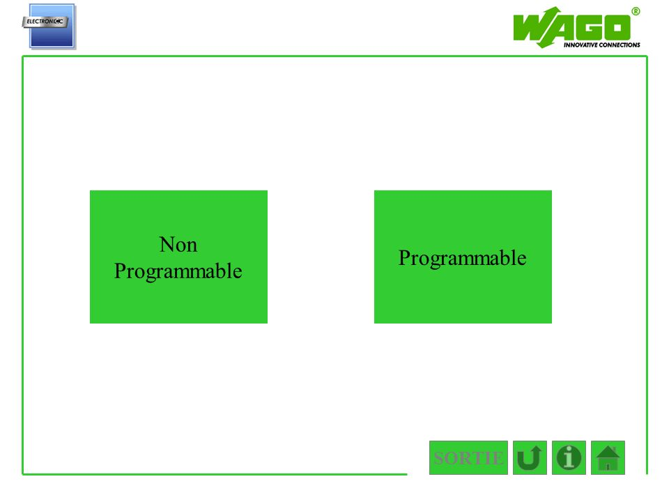 Non Programmable 2.6.1 SORTIE