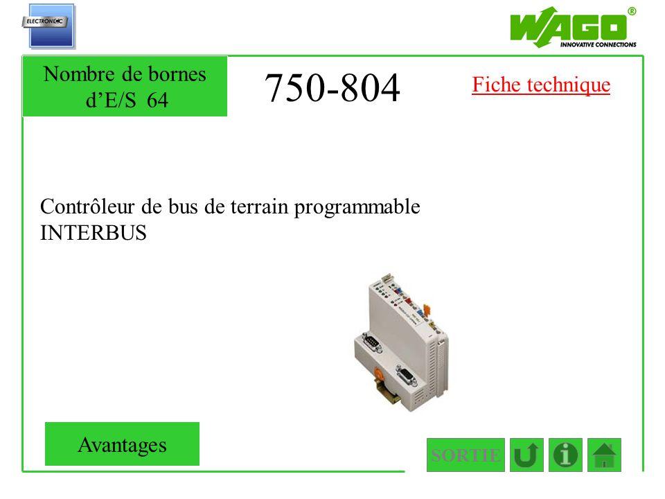 750-804 Contrôleur de bus de terrain programmable INTERBUS SORTIE Nombre de bornes dE/S64 Avantages Fiche technique