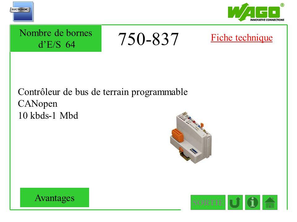 750-837 Contrôleur de bus de terrain programmable CANopen 10 kbds-1 Mbd SORTIE Nombre de bornes dE/S64 Avantages Fiche technique