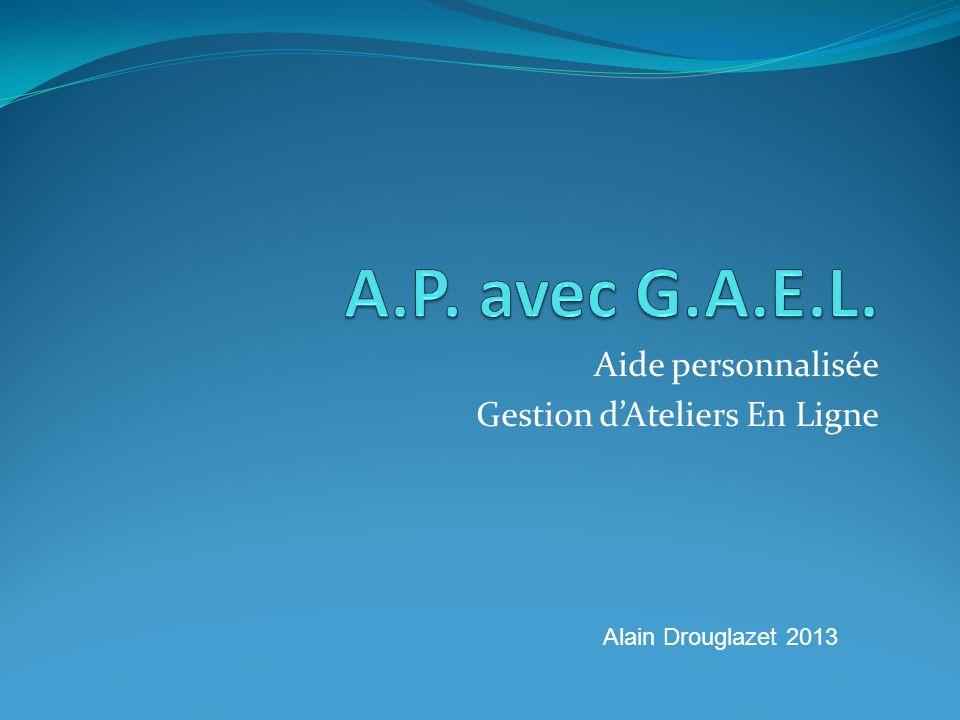 Aide personnalisée Gestion dAteliers En Ligne Alain Drouglazet 2013