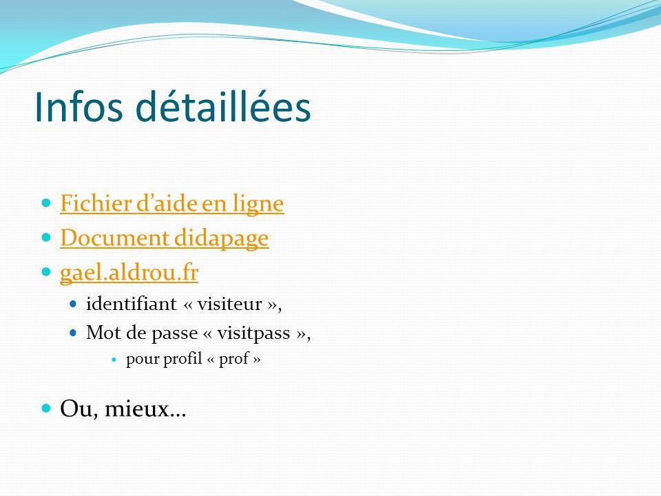 Infos détaillées Fichier daide en ligne Document didapage gael.aldrou.fr identifiant « visiteur », Mot de passe « visitpass », pour profil « prof » Ou
