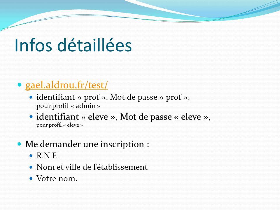 Infos détaillées gael.aldrou.fr/test/ identifiant « prof », Mot de passe « prof », pour profil « admin » identifiant « eleve », Mot de passe « eleve »