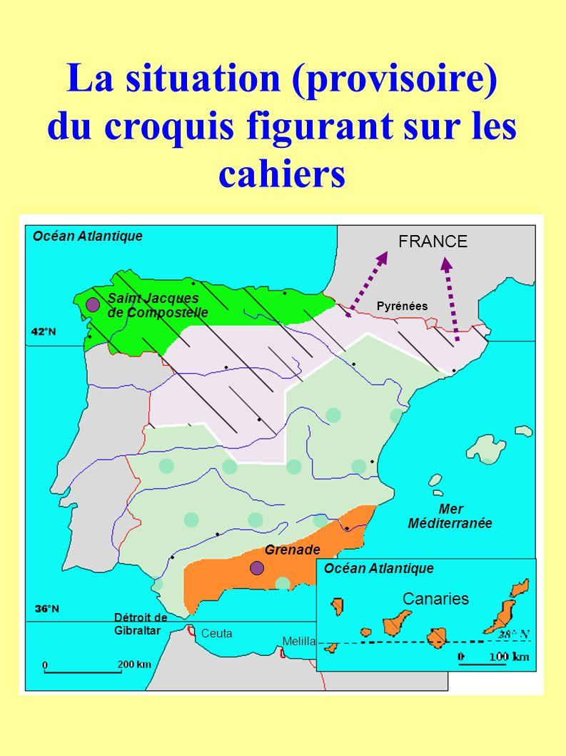 La situation (provisoire) du croquis figurant sur les cahiers FRANCE Canaries Saint Jacques de Compostelle Grenade Océan Atlantique Pyrénées Mer Médit