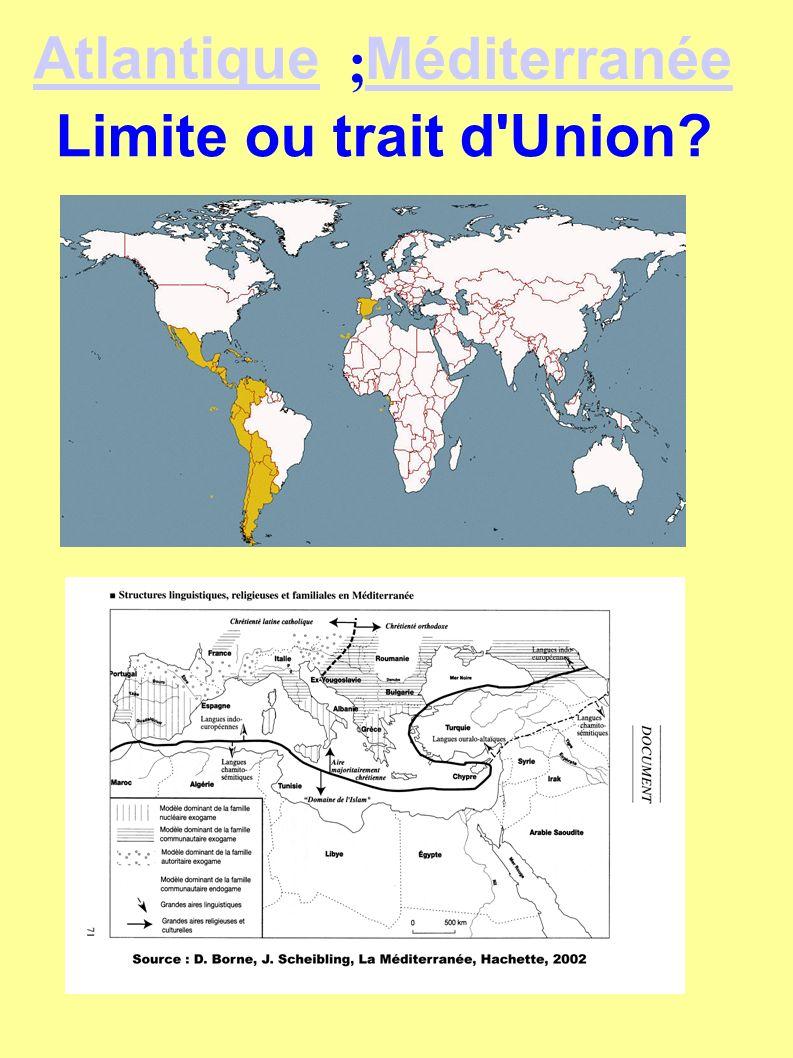 Méditerranée Atlantique Limite ou trait d'Union? ;
