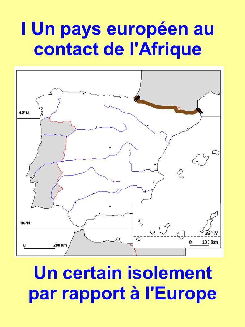 Un certain isolement par rapport à l Europe I Un pays européen au contact de l Afrique