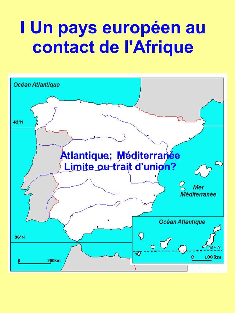 Atlantique; Méditerranée Limite ou trait d'union?