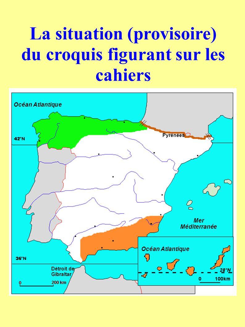 Détroit de Gibraltar Pyrénées Mer Méditerranée Océan Atlantique La situation (provisoire) du croquis figurant sur les cahiers
