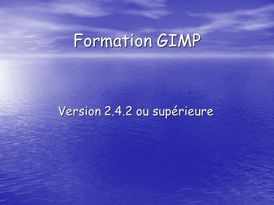 Formation GIMP Version 2.4.2 ou supérieure
