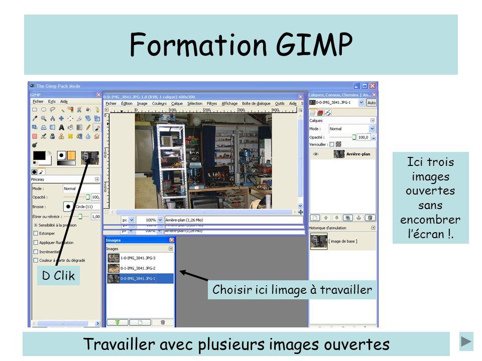 Formation GIMP Travailler avec plusieurs images ouvertes D Clik Choisir ici limage à travailler Ici trois images ouvertes sans encombrer lécran !.