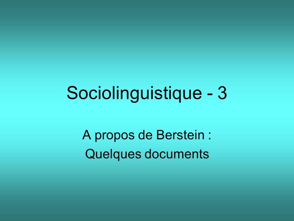 Sociolinguistique - 3 A propos de Berstein : Quelques documents