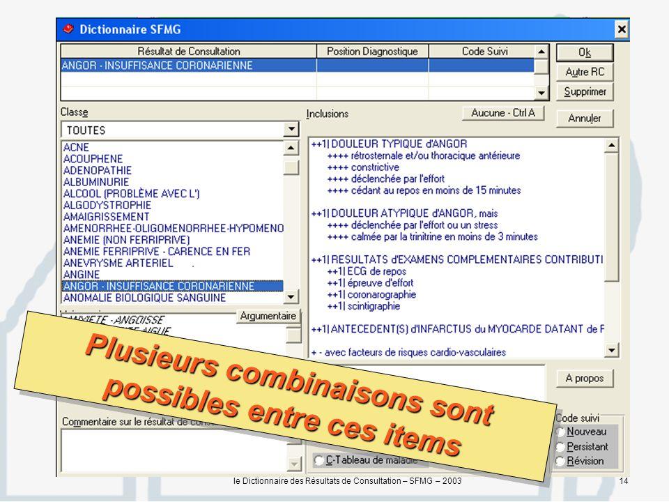le Dictionnaire des Résultats de Consultation – SFMG – 200314 Plusieurs combinaisons sont possibles entre ces items