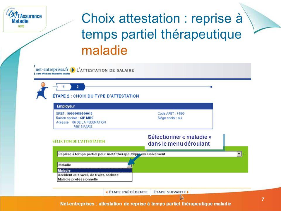 Net-entreprises : attestation de reprise à temps partiel thérapeutique maladie 7 Choix attestation : reprise à temps partiel thérapeutique maladie Sél