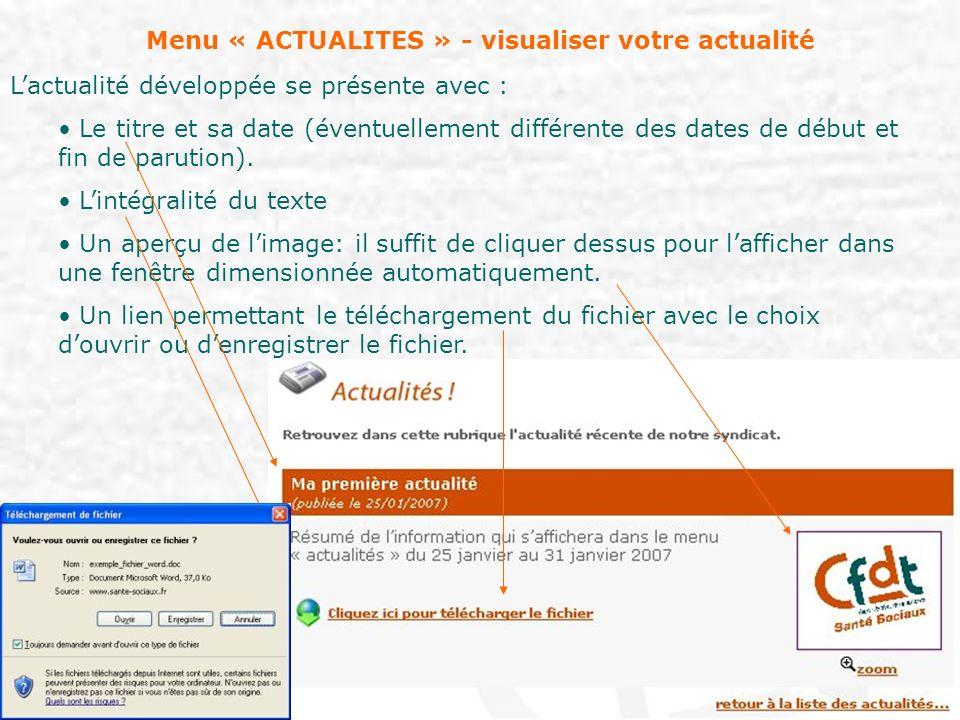 Menu « ACTUALITES » - visualiser votre actualité Lactualité développée se présente avec : Le titre et sa date (éventuellement différente des dates de