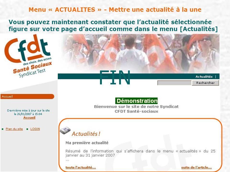 Menu « ACTUALITES » - Mettre une actualité à la une Vous pouvez maintenant constater que lactualité sélectionnée figure sur votre page daccueil comme
