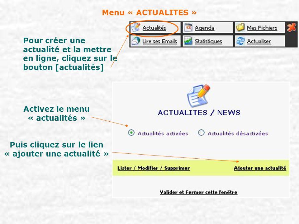 Menu « ACTUALITES » Pour créer une actualité et la mettre en ligne, cliquez sur le bouton [actualités] Activez le menu « actualités » Puis cliquez sur