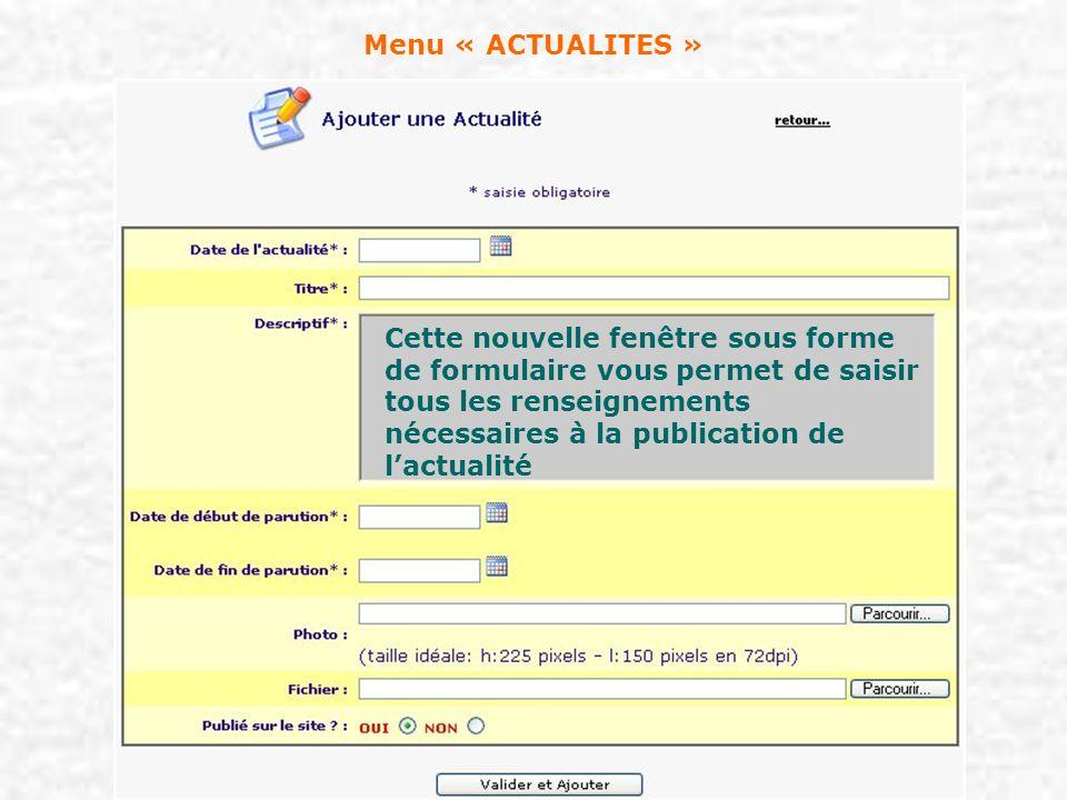 Menu « ACTUALITES » Cette nouvelle fenêtre sous forme de formulaire vous permet de saisir tous les renseignements nécessaires à la publication de lact