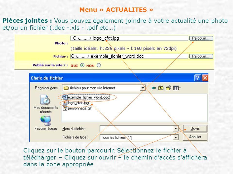 Menu « ACTUALITES » Pièces jointes : Vous pouvez également joindre à votre actualité une photo et/ou un fichier (.doc -.xls -.pdf etc…) Cliquez sur le