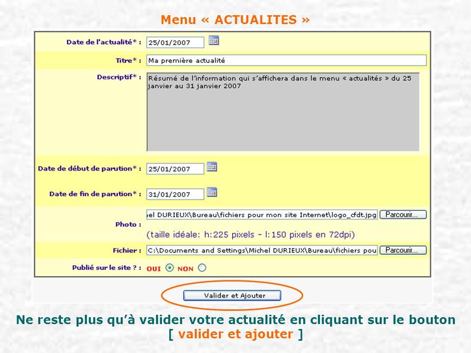 Menu « ACTUALITES » Ne reste plus quà valider votre actualité en cliquant sur le bouton [ valider et ajouter ]