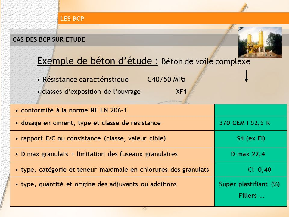 Les contrôles du béton destiné à louvrage qui relèvent de lentrepreneur, varient selon les catégories de chantier (cf § 6.5.5 DTU 21) : CAS DES BCP SU