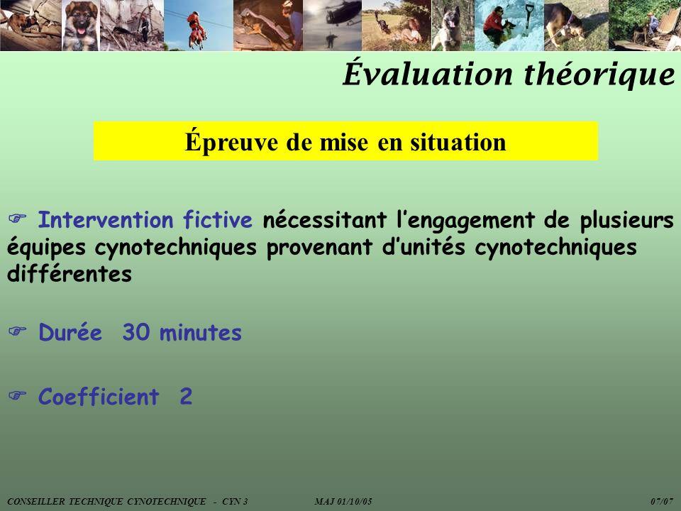 Évaluation théorique Épreuve de mise en situation Intervention fictive nécessitant lengagement de plusieurs équipes cynotechniques provenant dunités c