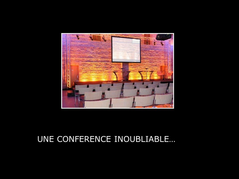 UNE CONFERENCE INOUBLIABLE…