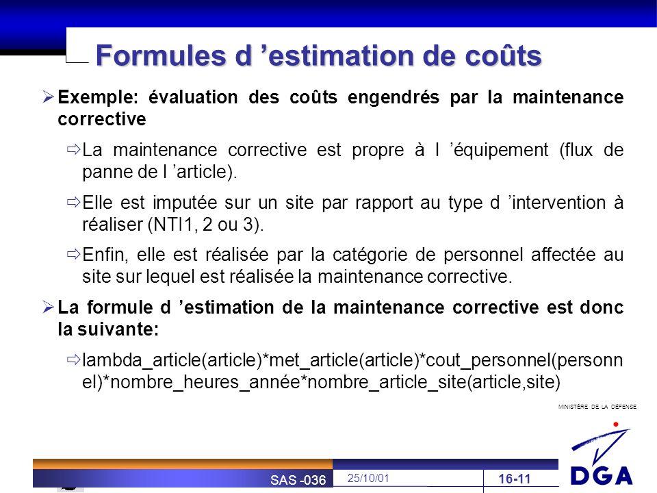 MINISTÈRE DE LA DÉFENSE SOFRETEN 25/10/01 SAS -036 16-11 Formules d estimation de coûts Exemple: évaluation des coûts engendrés par la maintenance cor