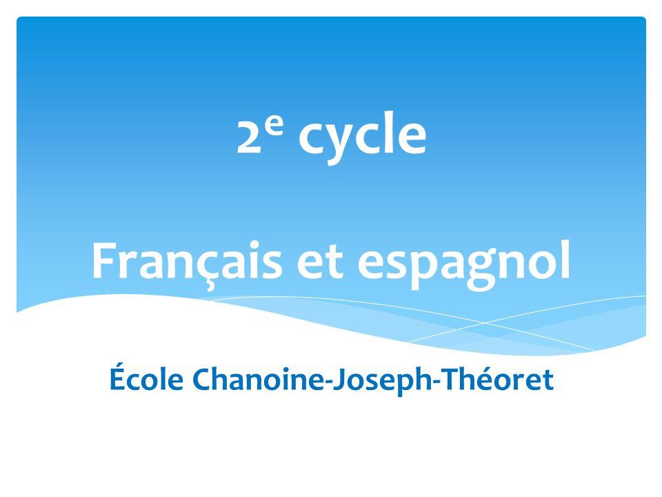 Français et espagnol École Chanoine-Joseph-Théoret 2 e cycle