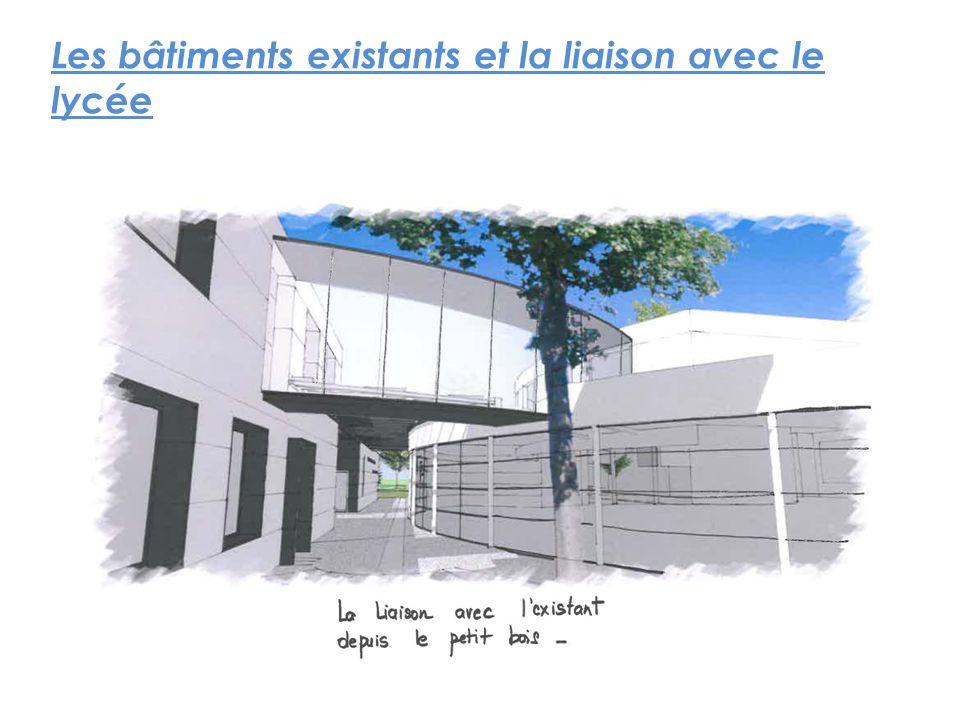 Les bâtiments existants et la liaison avec le lycée