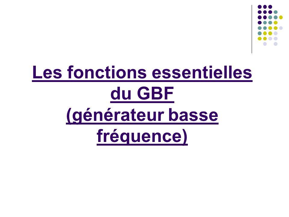 Les fonctions essentielles du GBF (générateur basse fréquence)
