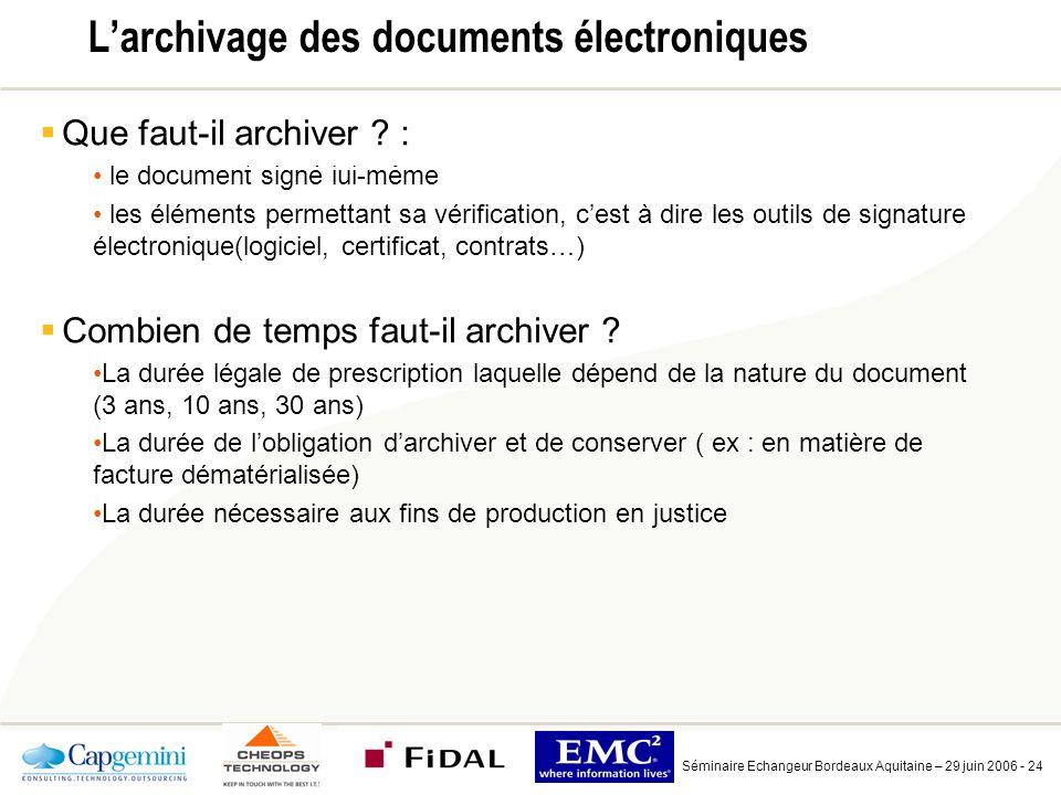 Séminaire Echangeur Bordeaux Aquitaine – 29 juin 2006 - 24 Larchivage des documents électroniques Que faut-il archiver .