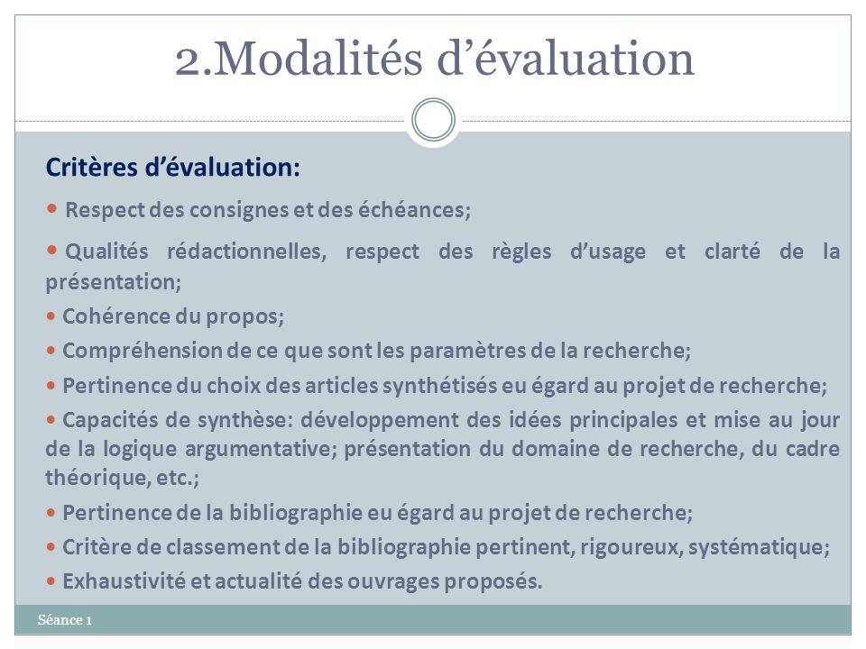 2.Modalités dévaluation Séance 1 Critères dévaluation: Respect des consignes et des échéances; Qualités rédactionnelles, respect des règles dusage et