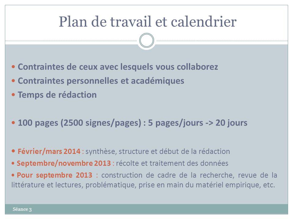 Plan de travail et calendrier Séance 3 Contraintes de ceux avec lesquels vous collaborez Contraintes personnelles et académiques Temps de rédaction 10