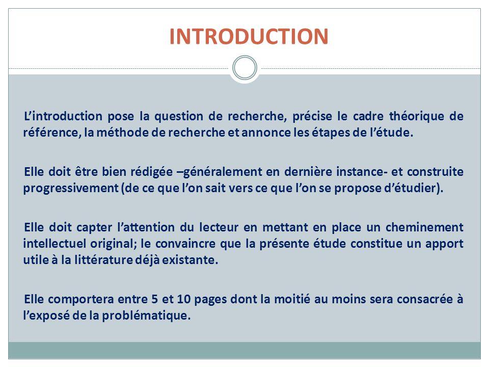 INTRODUCTION Lintroduction pose la question de recherche, précise le cadre théorique de référence, la méthode de recherche et annonce les étapes de lé