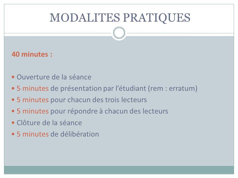 MODALITES PRATIQUES 40 minutes : Ouverture de la séance 5 minutes de présentation par létudiant (rem : erratum) 5 minutes pour chacun des trois lecteu