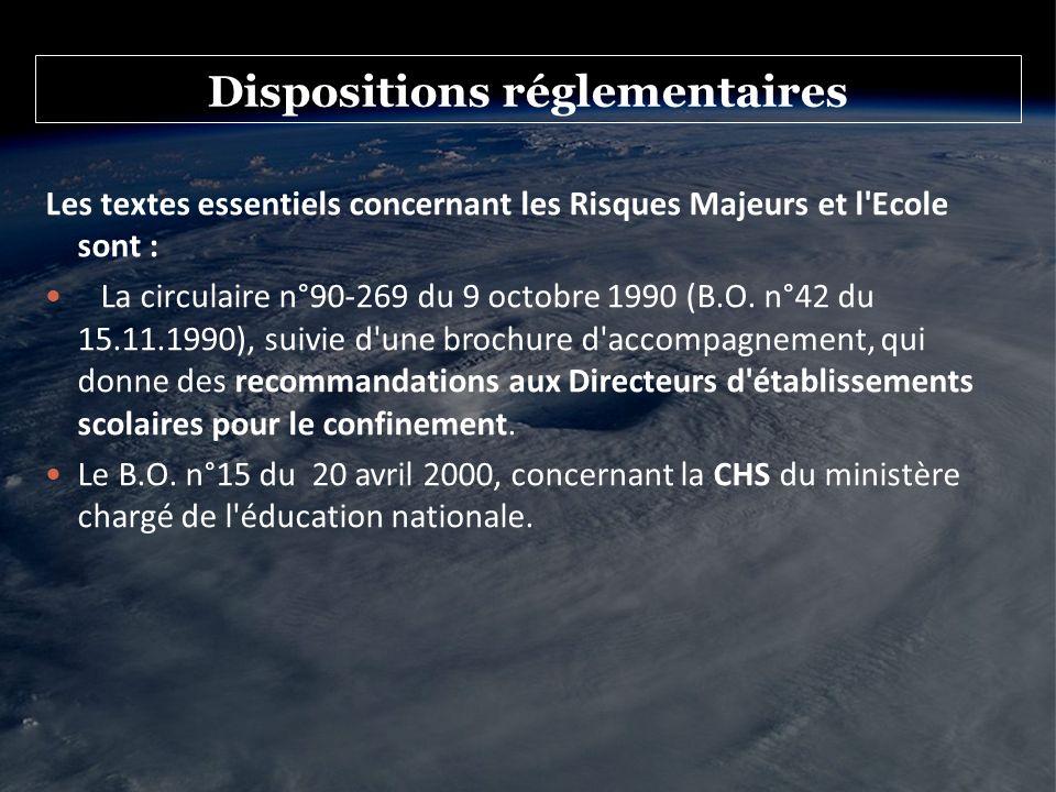 Dispositions réglementaires Les textes essentiels concernant les Risques Majeurs et l'Ecole sont : La circulaire n°90-269 du 9 octobre 1990 (B.O. n°42