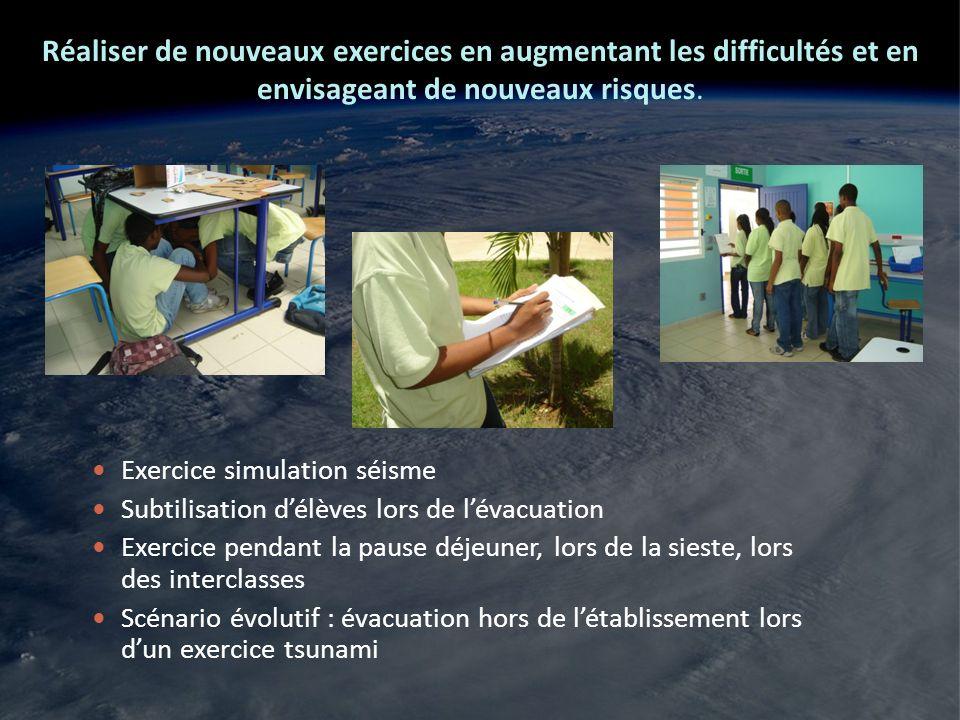 Réaliser de nouveaux exercices en augmentant les difficultés et en envisageant de nouveaux risques. Exercice simulation séisme Subtilisation délèves l