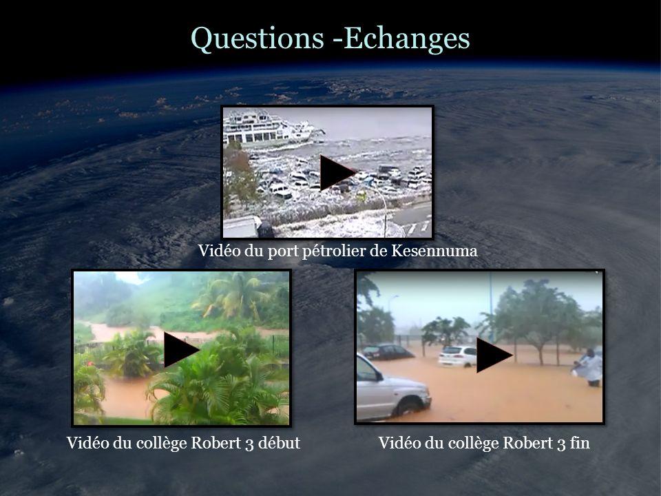 Questions -Echanges Vidéo du port pétrolier de Kesennuma Vidéo du collège Robert 3 débutVidéo du collège Robert 3 fin