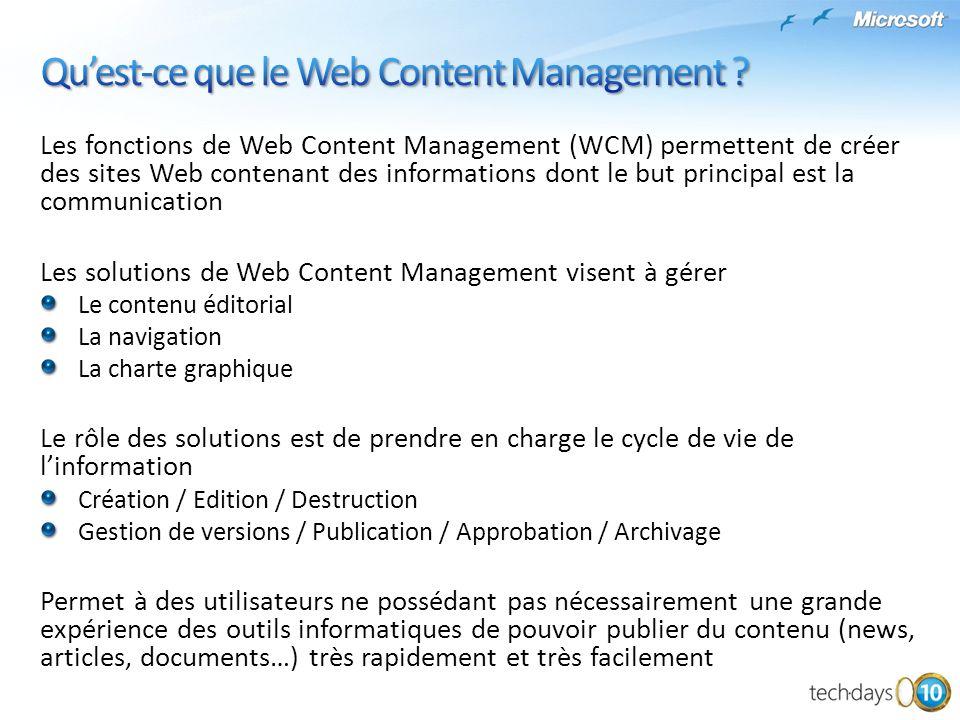Les fonctions de Web Content Management (WCM) permettent de créer des sites Web contenant des informations dont le but principal est la communication