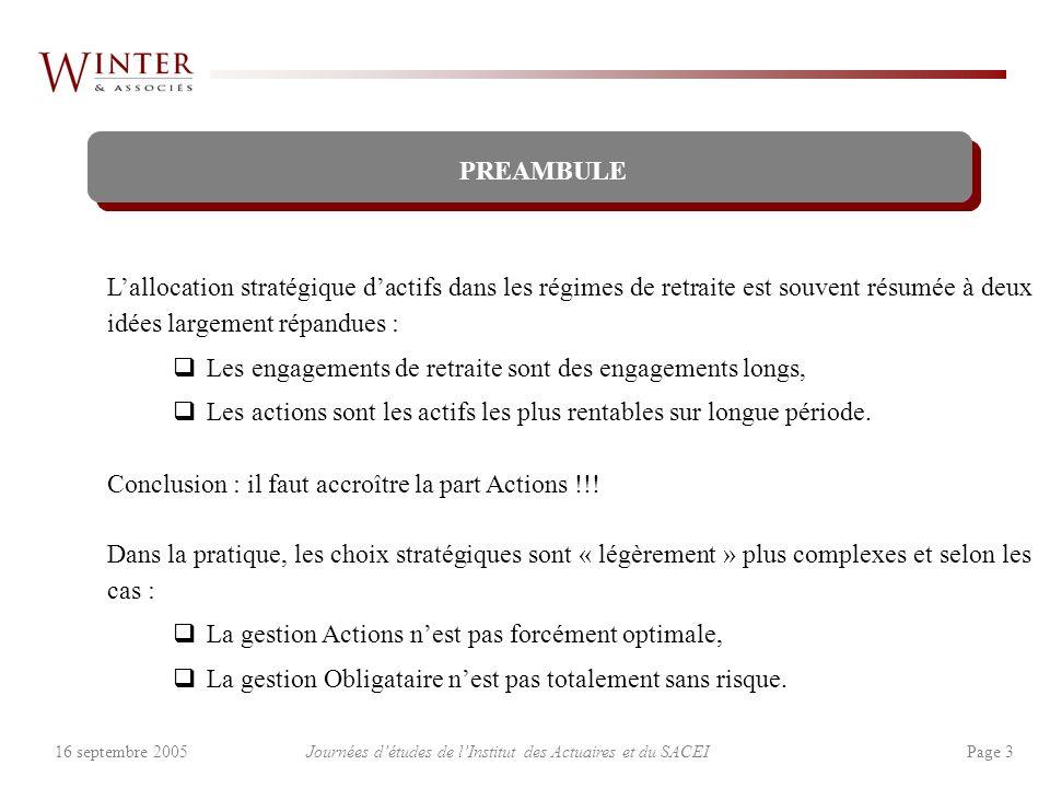 Journées détudes de lInstitut des Actuaires et du SACEI Page 316 septembre 2005 PREAMBULE Lallocation stratégique dactifs dans les régimes de retraite