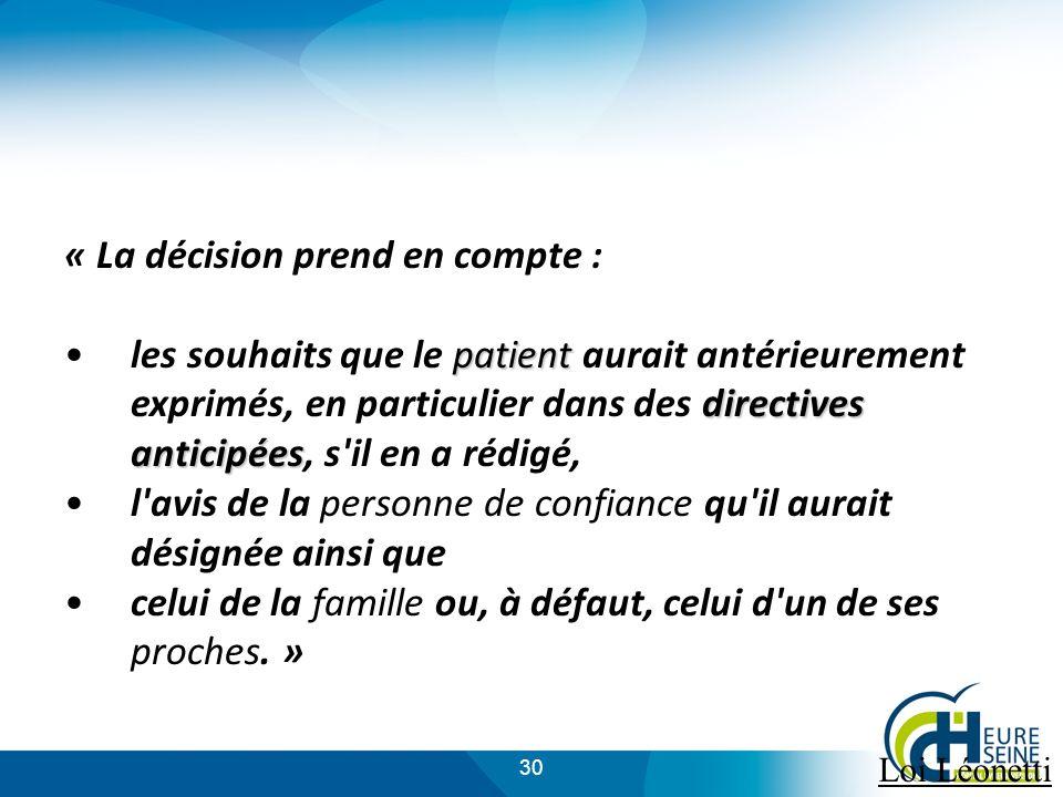 30 « La décision prend en compte : patient directives anticipéesles souhaits que le patient aurait antérieurement exprimés, en particulier dans des di