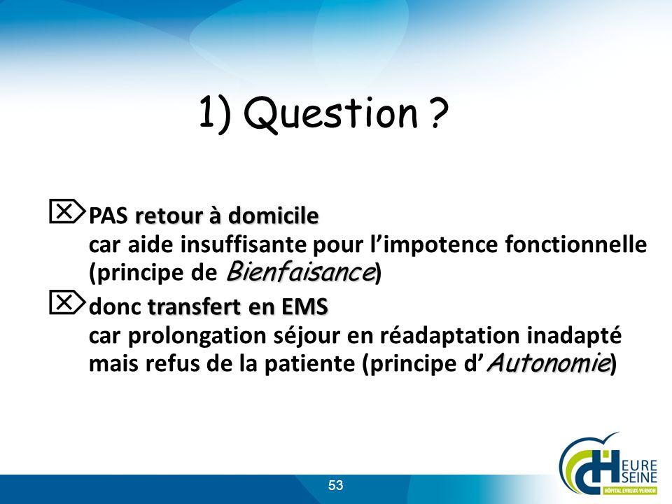 53 1) Question .