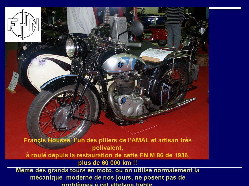 Françis Housse, lun des piliers de lAMAL et artisan très polivalent, à roulé depuis la restauration de cette FN M 86 de 1936. plus de 60 000 km !! Mêm
