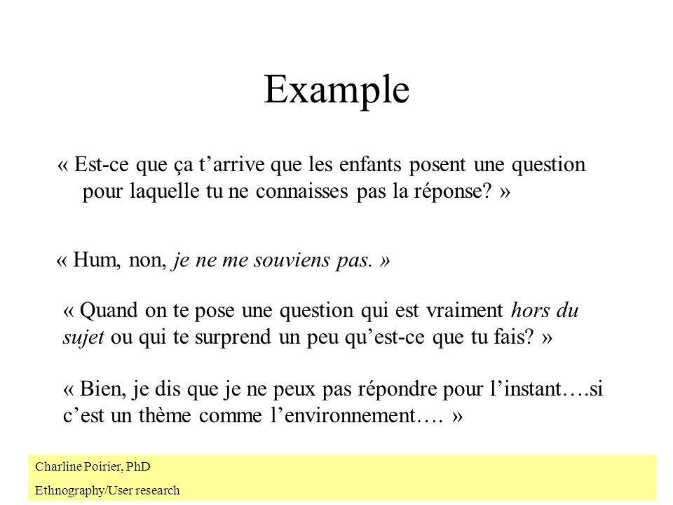 Example « Est-ce que ça tarrive que les enfants posent une question pour laquelle tu ne connaisses pas la réponse.