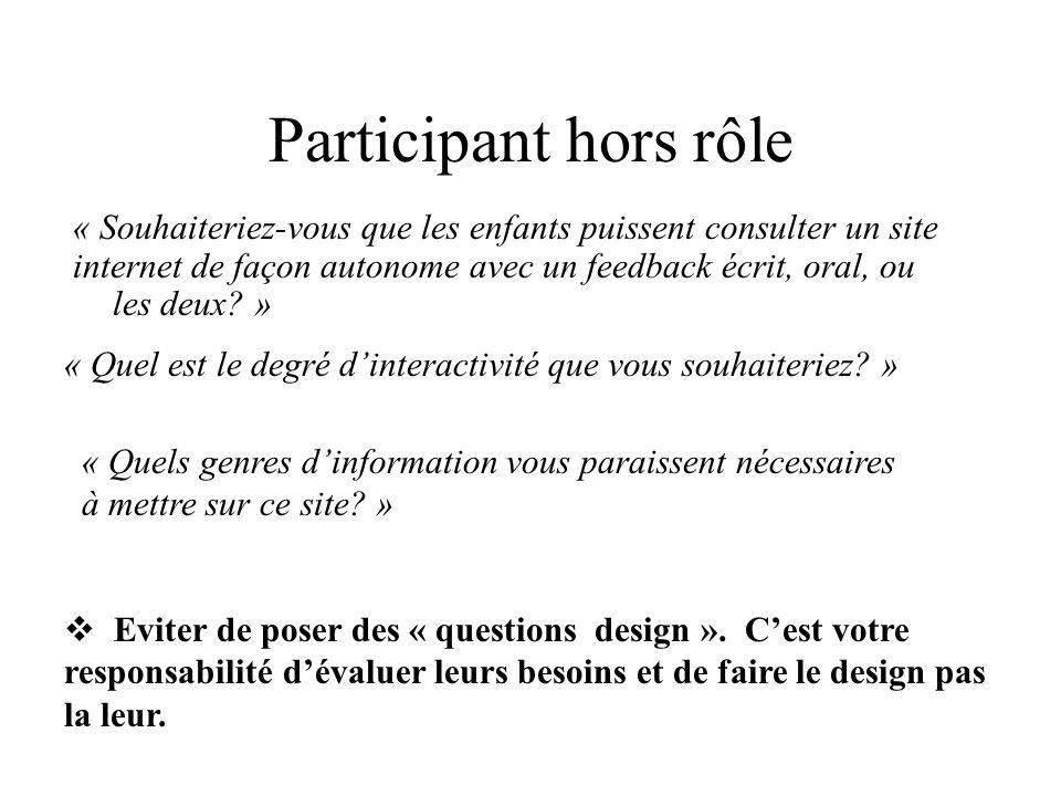 Participant hors rôle « Souhaiteriez-vous que les enfants puissent consulter un site internet de façon autonome avec un feedback écrit, oral, ou les deux.