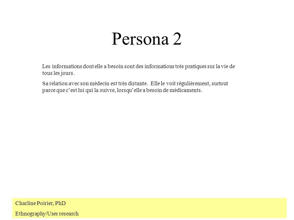 Persona 2 Les informations dont elle a besoin sont des informations très pratiques sur la vie de tous les jours.