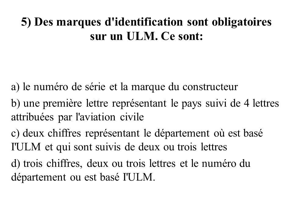 5) Des marques d identification sont obligatoires sur un ULM.